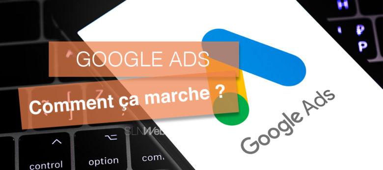 Google Ads comment ça marche