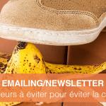 Emailing/Newsletters: les 8 erreurs à éviter