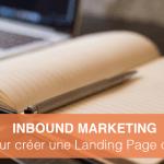 Comment créer une Landing Page qui convertit