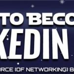 Comment devenir un maître Jedi sur Linkedin en 20 leçons [Infographie]