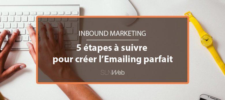 comment créer un emailing efficace - 5 étapes à suivre