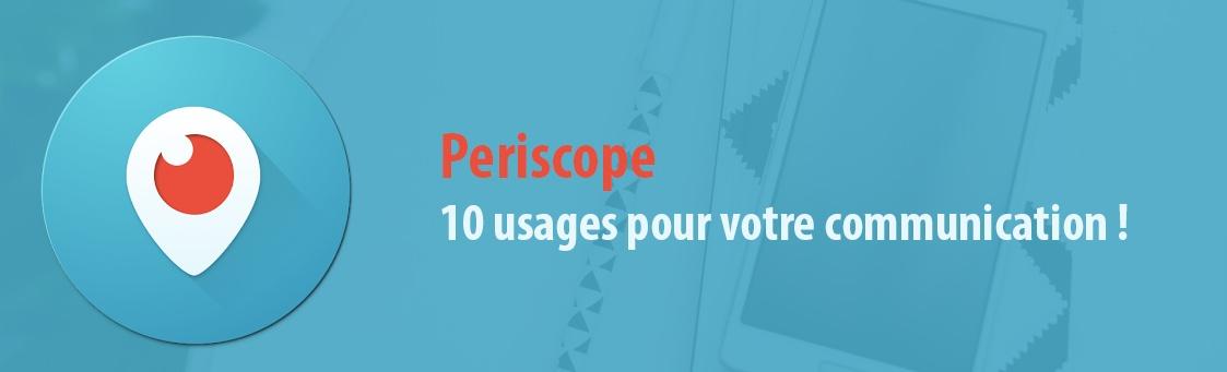 Periscope pour stratégie de communication