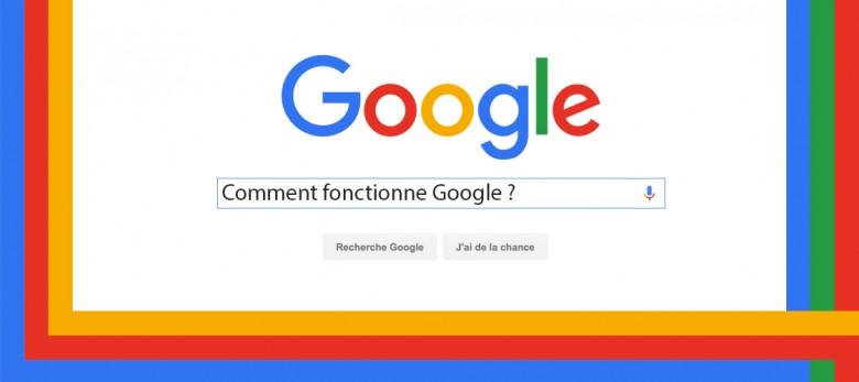 Google, comment ça marche ?