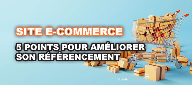 Comment améliorer le réferencement d'un site web e-commerce