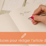 21 trucs et astuces pour rédiger l'article de blog parfait