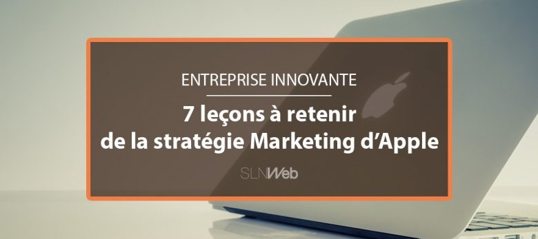 7 lecons a retenir de la stratégie marketing apple