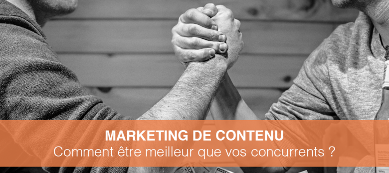 content marketing : comment faire mieux que la concurrence