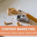 Content Marketing : quels contenus créer pour votre entreprise ?