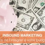 4 raisons d'intégrer l'Inbound Marketing à votre budget 2017
