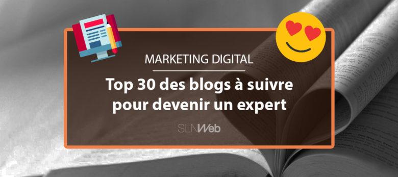 les 30 blogs marketing digital pour votre veille