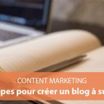 7 étapes incontournables pour créer un blog à succès