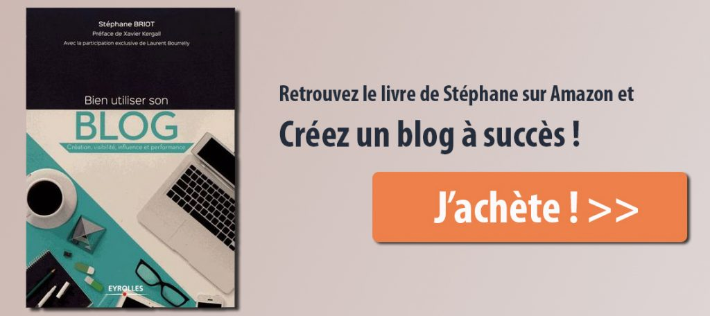 comment bien utiliser son blog - stephane briot
