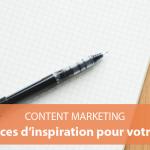 8 sources d'inspiration à explorer pour alimenter votre blog