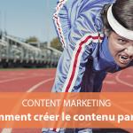 Comment créer du contenu web de qualité ?