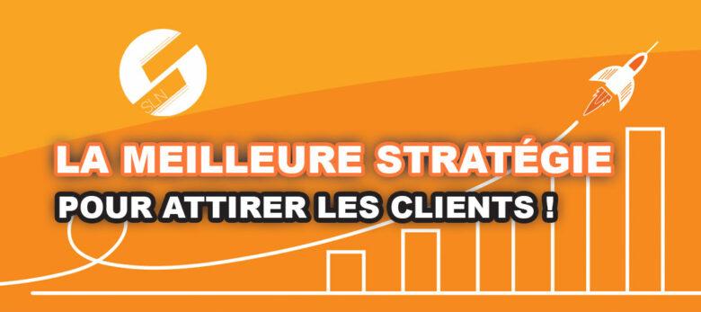 la stratégie marketing pour attirer les clients à soi