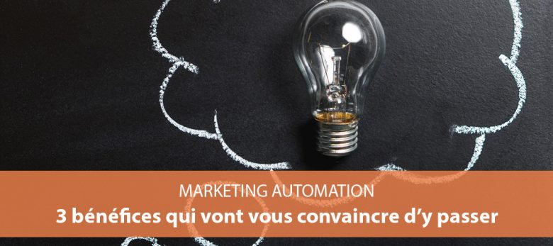 3 raisons de passer au marketing automation