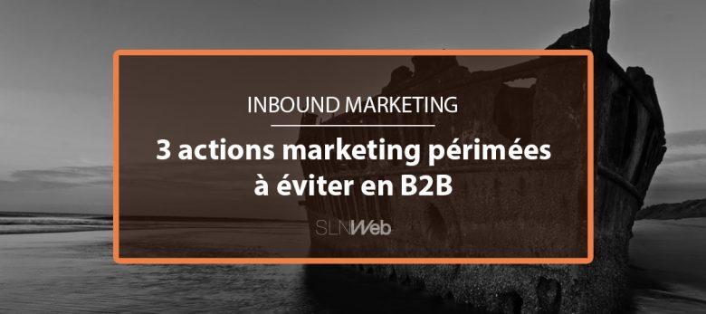 3 actions marketing a eviter en B2B