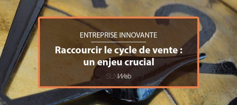 entreprise innovante : comment raccourcir le cycle de vente