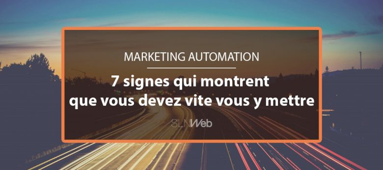7 raisons de passer au Marketing Automation