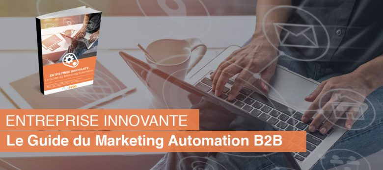 le guide du Marketing Automation pour entreprise innovante