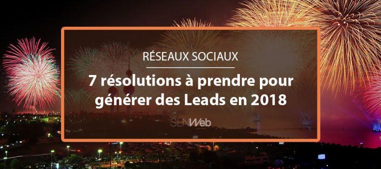 7 résolutions pour générer des leads sur les réseaux sociaux en 2018