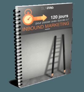 120 jours pour passer a l'inbound marketing - livre blanc SLN Web