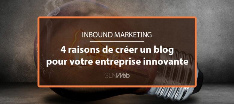 créer un blog quand on est innovant - 4 raisons