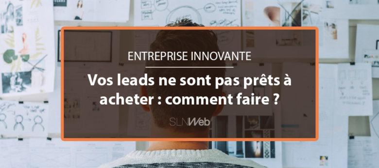 comment convertir vos leads en clients - entreprise innovante