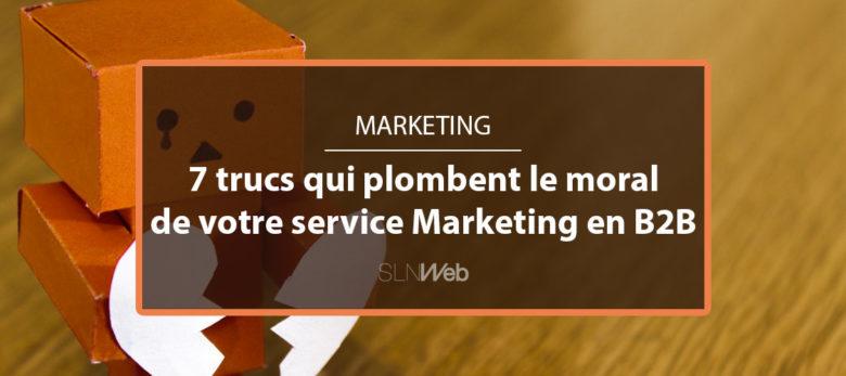 pourquoi votre service marketing n'a pas le moral en B2B
