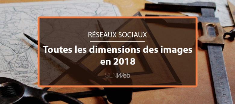 les dimensions images réseaux sociaux 2018