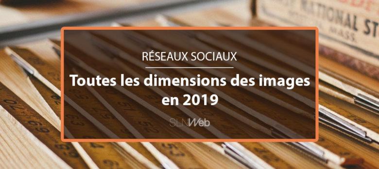 les dimensions images réseaux sociaux 2019