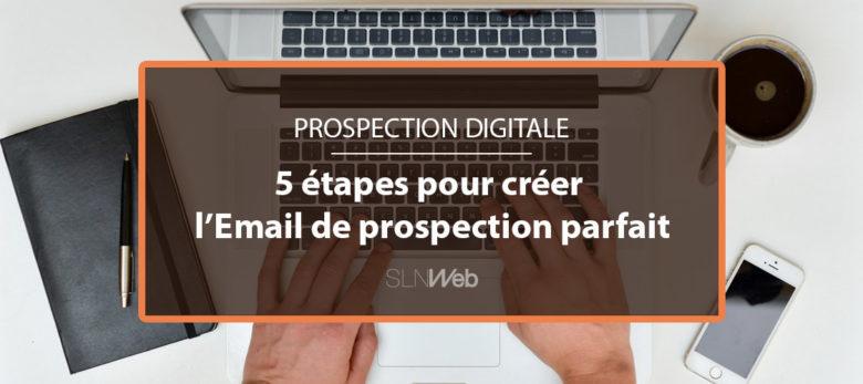 créer un email de prospection en 5 étapes