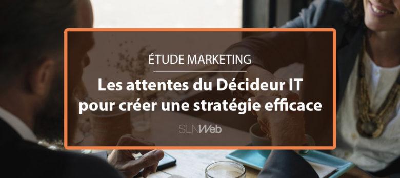 les attentes du decideur IT pour votre stratégie marketing