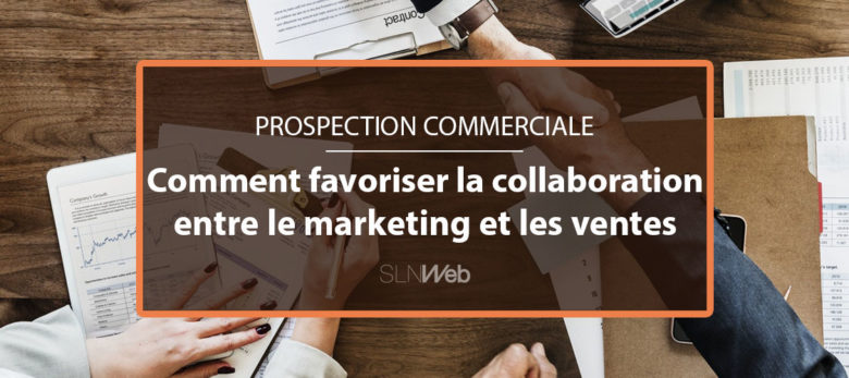 alignement ventes et marketing comment faire