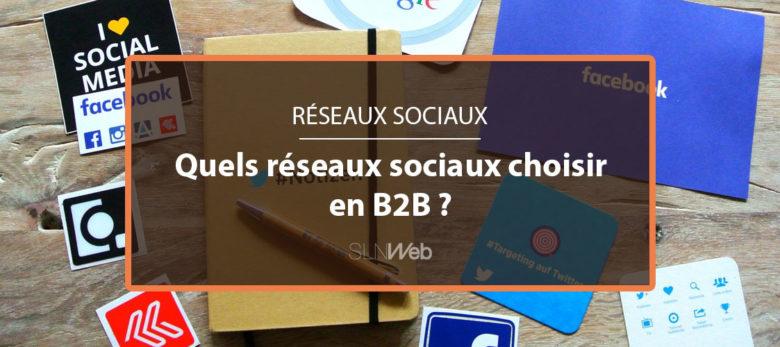 les réseaux sociaux à choisir en B2B