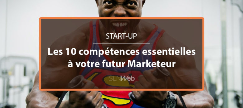 les competences a recruter en marketing dans une start-up