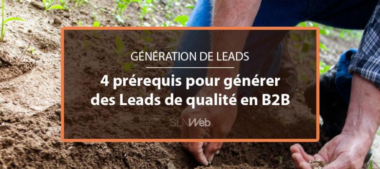 génération de leads B2B - les 4 prerequis