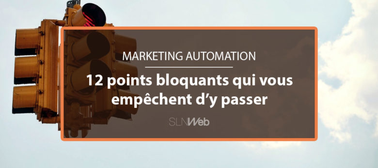 12 points qui vous empechent de passer au marketing automation
