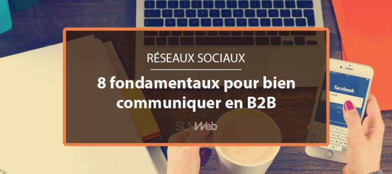 8 points pour bien communiquer sur les réseaux sociaux en B2B