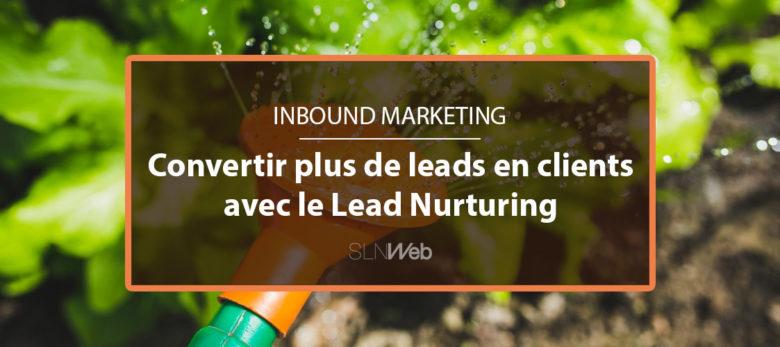 convertir vos leads en clients avec le lead nurturing