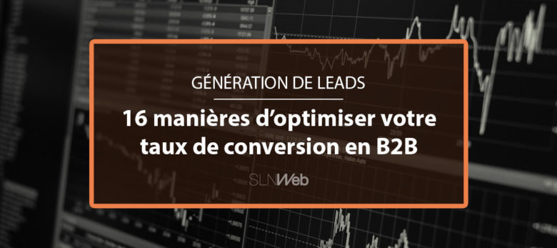 optimiser le taux de conversion d'un site web en B2B