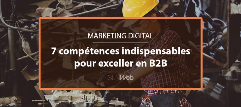 les competences marketing a avoir en B2B