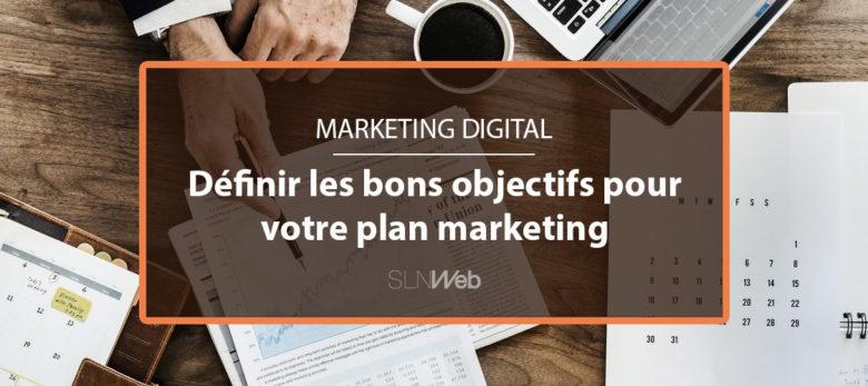 définir les bons objectifs pour faire un plan marketing efficace