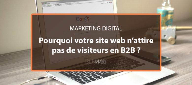 pourquoi un site internet n'a pas de visiteurs en B2B