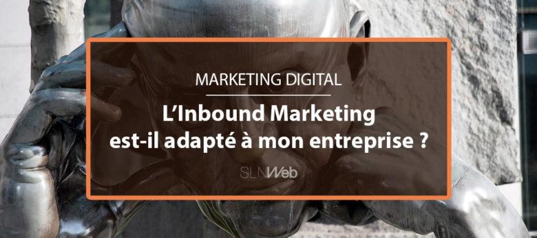 la stratégie inbound marketing est-elle adaptée à votre entreprise