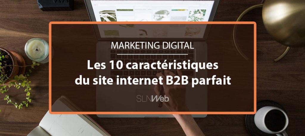 Les 10 caract ristiques du site internet b2b parfait sln web for Le site internet