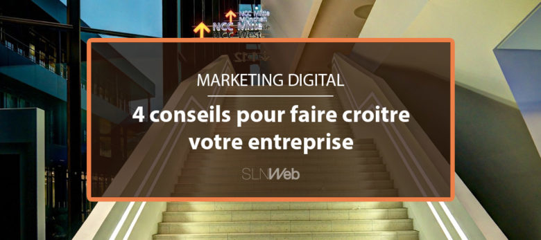 4 actions marketing digital a mener pour faire croitre son entreprise
