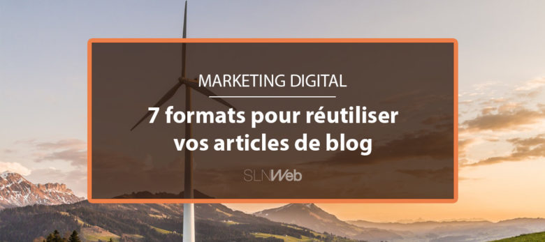 comment réutiliser vos articles de blog en content marketing