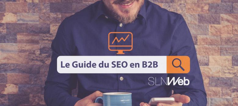 guide complet pour bien référencer son site internet en B2B