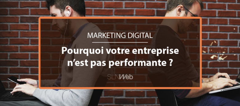 marketing digita - 4 raisons qui expliquent vos difficultés